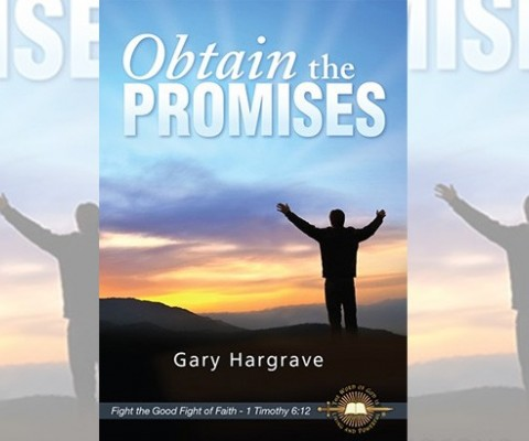 New Book by Gary Hargrave: Obtain the Promises